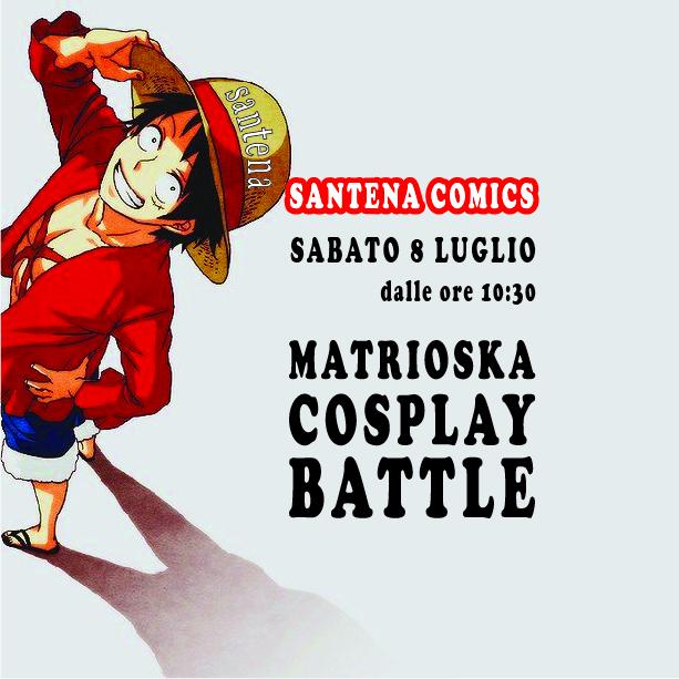Matrioska Cosplay Battle al Santena Comics